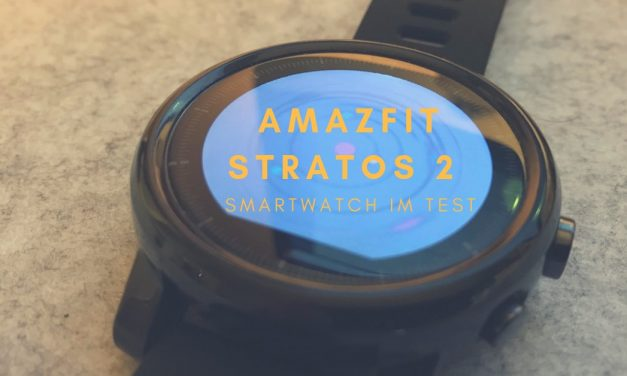 Amazfit Stratos 2 Smartwatch Test