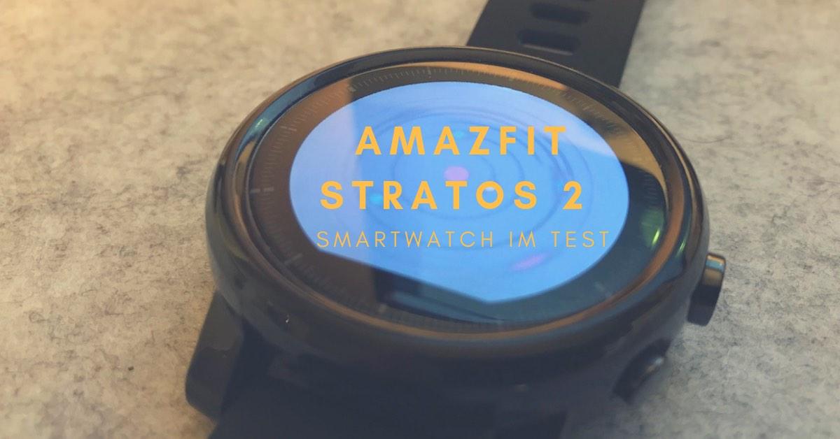 Amazfit Stratos 2 Smartwatch Test