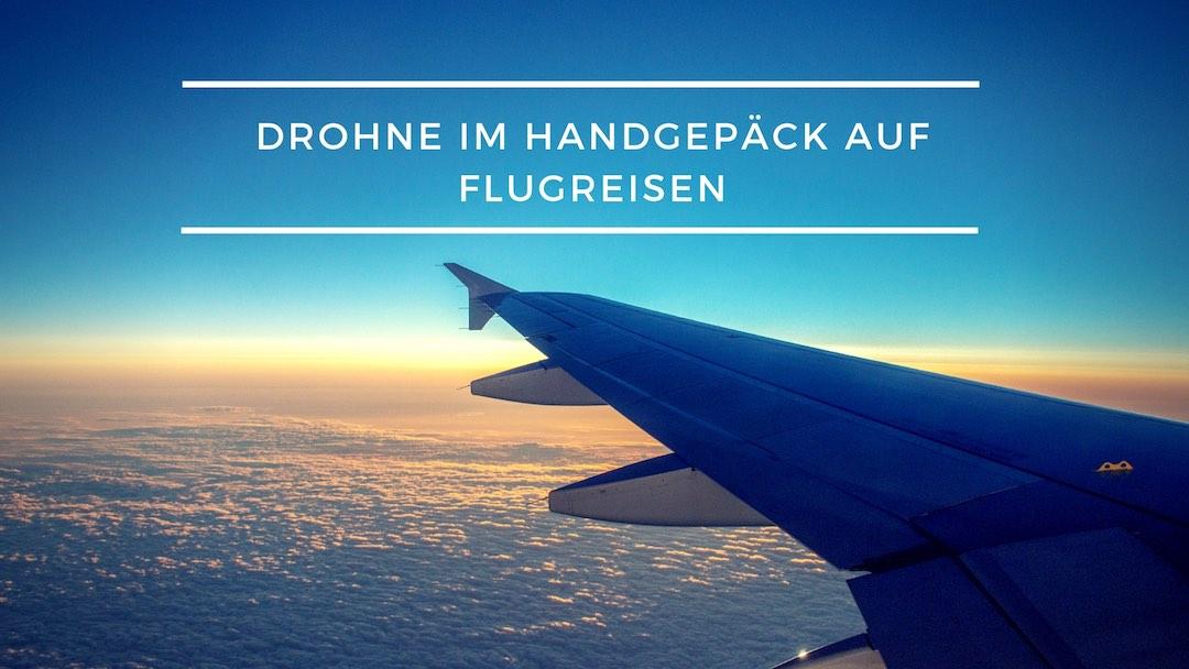 Drohne im Flugzeug und im Handgepäck