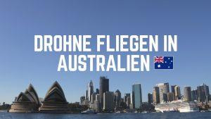 Drohne fliegen in Australien v2