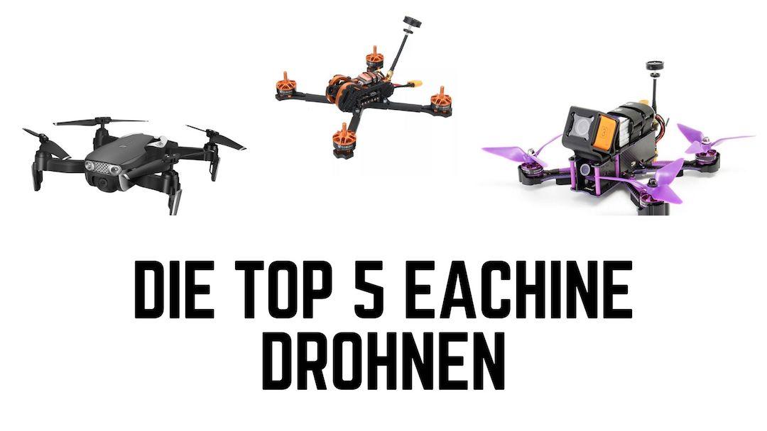 Die Top 5 Eachine Drohnen